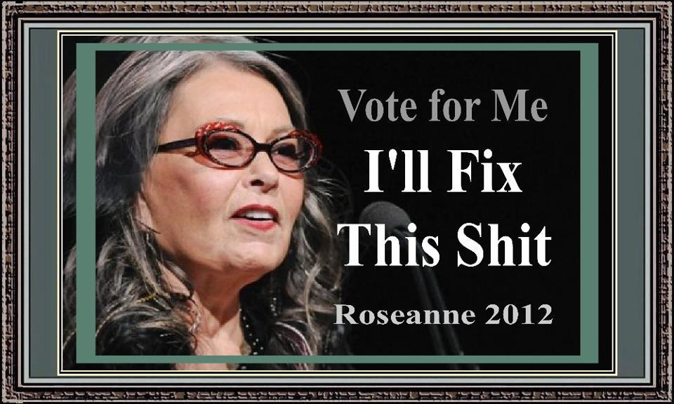 Roseanne Barr for president